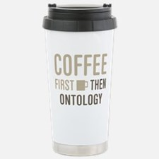 Coffee then Ontology Stainless Steel Travel Mug