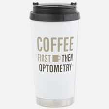 Coffee Then Optometry Travel Mug