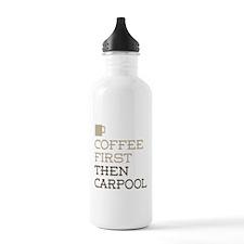 Coffee Then Carpool Water Bottle