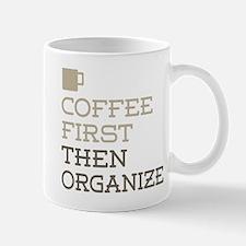 Coffee Then Organize Mugs