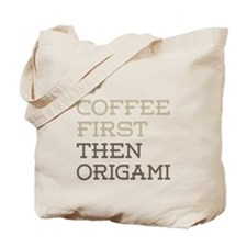 Coffee Then Origami Tote Bag