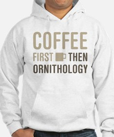 Coffee Then Ornithology Hoodie