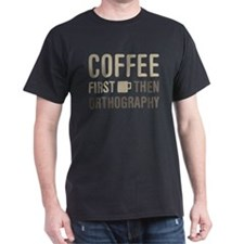 Coffee Then Orthography T-Shirt