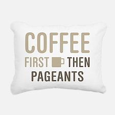 Coffee Then Pageants Rectangular Canvas Pillow