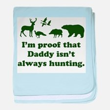 hunting.alwaysthat Daddy isn'tI'm pro baby blanket