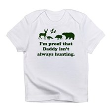 hunting.alwaysthat Daddy isn'tI'm p Infant T-Shirt