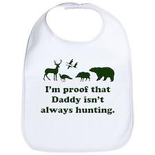 hunting.alwaysthat Daddy isn'tI'm proof Bib