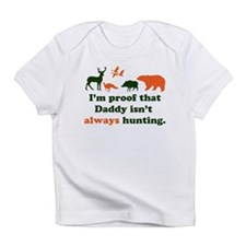 hunting.alwaysthat Daddy isn'tI'm p Infant T-Shirt