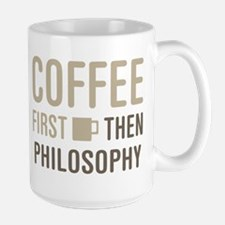 Coffee Then Philosophy Mugs