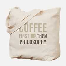 Coffee Then Philosophy Tote Bag