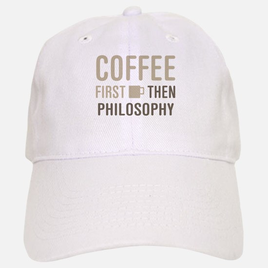 Coffee Then Philosophy Baseball Baseball Cap