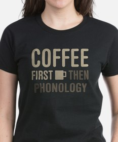 Coffee Then Phonology T-Shirt
