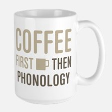 Coffee Then Phonology Mugs