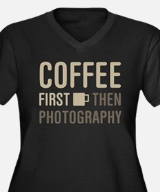 Coffee Then Photography Plus Size T-Shirt