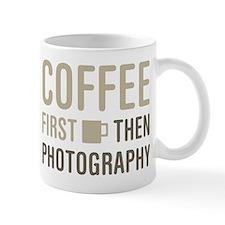 Coffee Then Photography Mugs