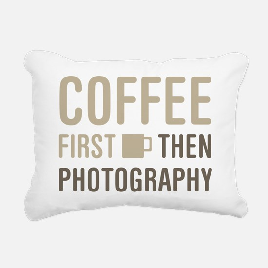 Coffee Then Photography Rectangular Canvas Pillow