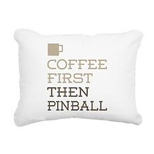 Coffee Then Pinball Rectangular Canvas Pillow