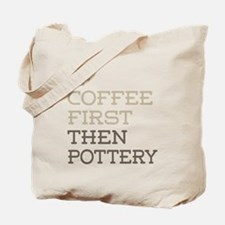 Coffee Then Pottery Tote Bag