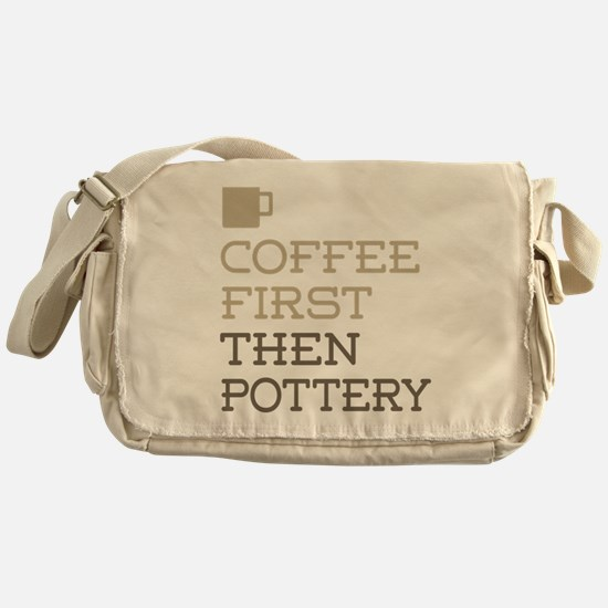 Coffee Then Pottery Messenger Bag
