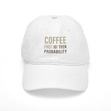 Coffee Then Probability Baseball Cap