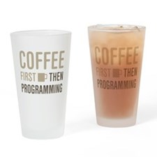 Coffee Then Programming Drinking Glass