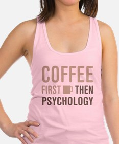 Coffee Then Psychology Racerback Tank Top