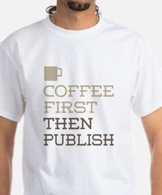 Coffee Then Publish T-Shirt