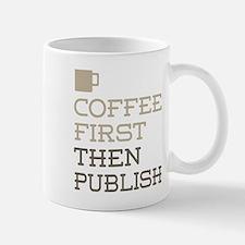 Coffee Then Publish Mugs