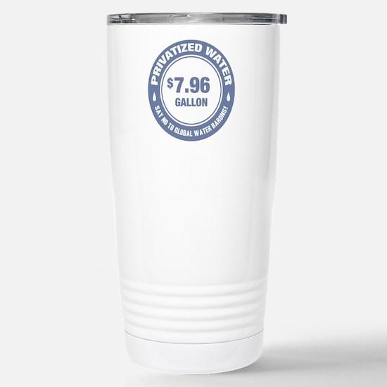 No Global Water Barons! Stainless Steel Travel Mug