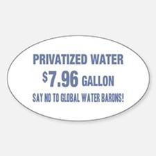 No Global Water Barons! Sticker (Oval)