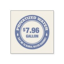 "No Global Water Barons! Square Sticker 3"" x 3"""
