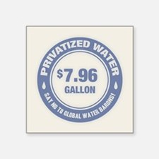 """No Global Water Barons! Square Sticker 3"""" x 3"""""""
