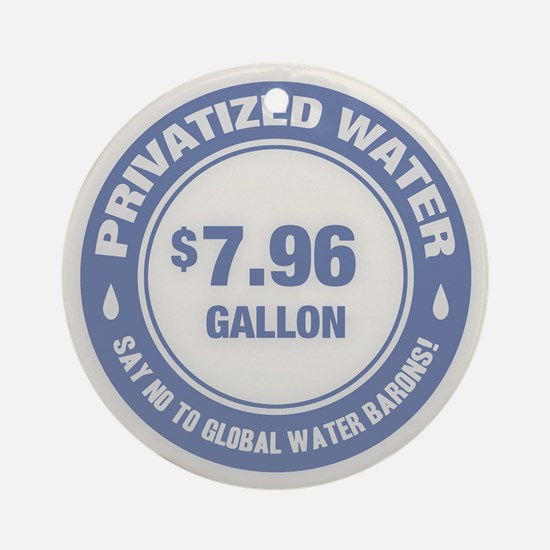 No Global Water Barons! Ornament (Round)
