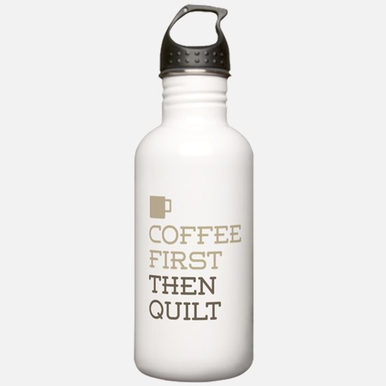 Coffee Then Quilt Water Bottle