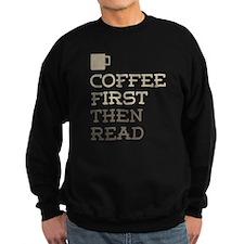 Coffee Then Read Sweatshirt
