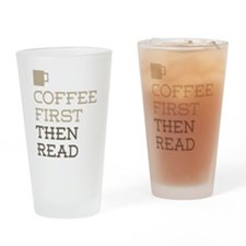 Coffee Then Read Drinking Glass