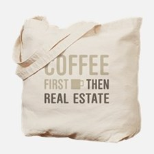 Coffee Then Real Estate Tote Bag