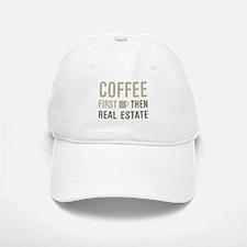 Coffee Then Real Estate Baseball Baseball Cap