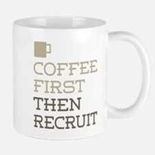 Coffee Then Recruit Mugs