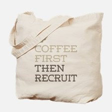 Coffee Then Recruit Tote Bag