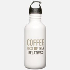 Coffee Then Relatives Water Bottle