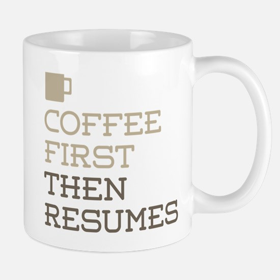Coffee Then Resumes Mugs