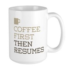 Coffee Then Resumes Mugs