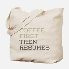 Coffee Then Resumes Tote Bag