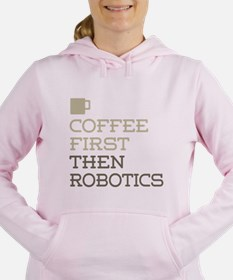 Coffee Then Robotics Women's Hooded Sweatshirt