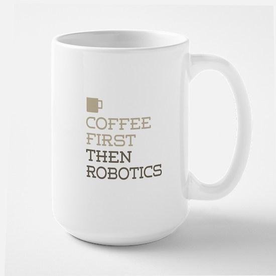 Coffee Then Robotics Mugs