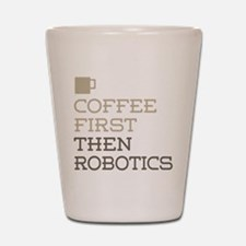 Coffee Then Robotics Shot Glass