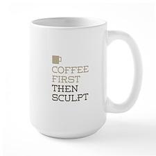 Coffee Then Sculpt Mugs