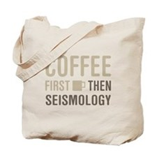 Coffee Then Seismology Tote Bag