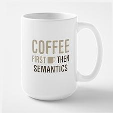 Coffee Then Semantics Mugs